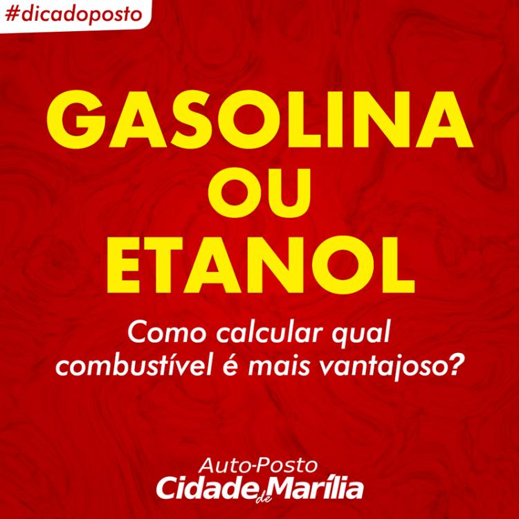 Gasolina ou Etanol? Como Calcular Para Saber Qual Combustível é Mais Vantajoso? 1