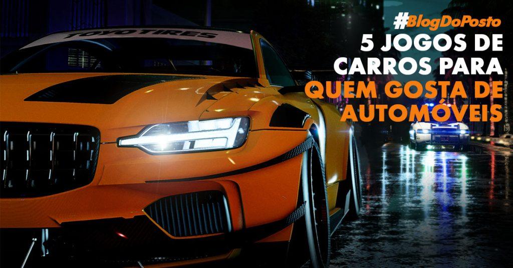 5 Jogos de Carros Para Quem Gosta de Carros