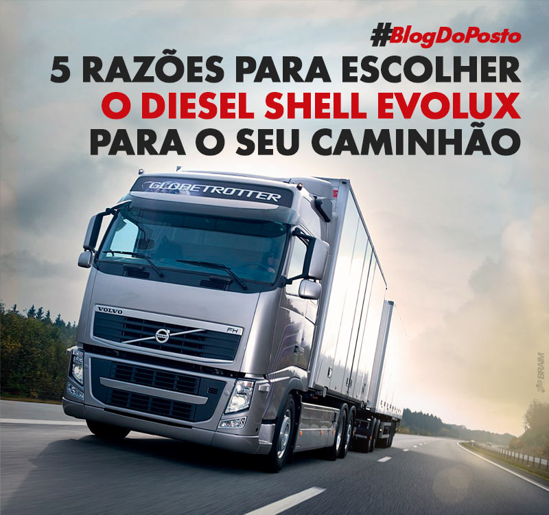 5 Razões Para Escolher o Diesel Shell Evolux Para o Seu Caminhão 13