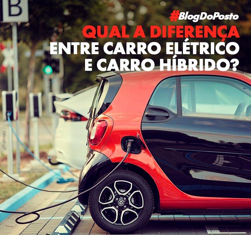 Qual é a Diferença Entre Carro Elétrico e Híbrido? Descubra 3