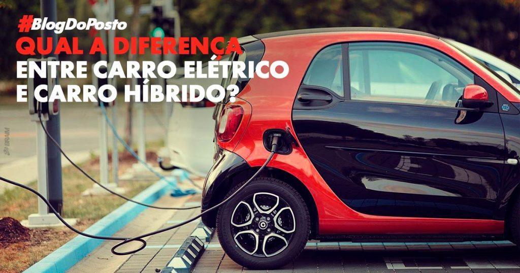 Diferença entre carro elétrico e híbrido